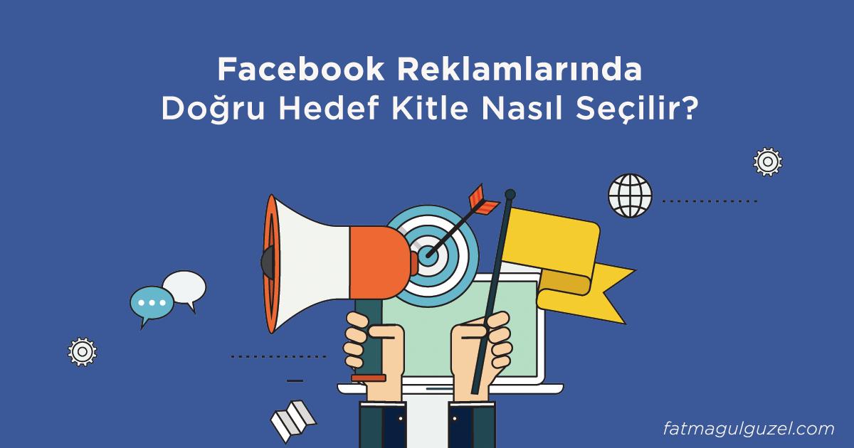 facebook_reklamlarinda_hedef_kitle_secimi_fatmagul_guzel
